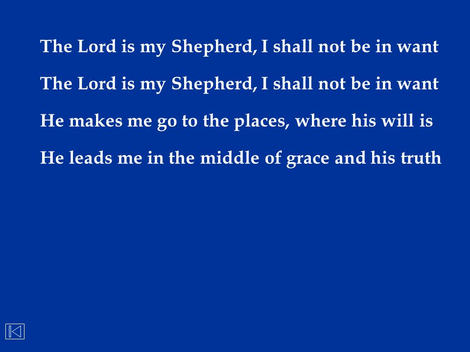 The Lord is my Shepherd, I shall not be in want