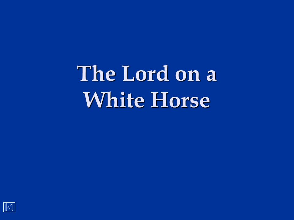 The Lord on a White Horse