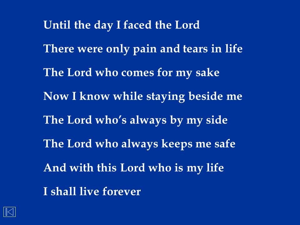 Until the day I faced the Lord