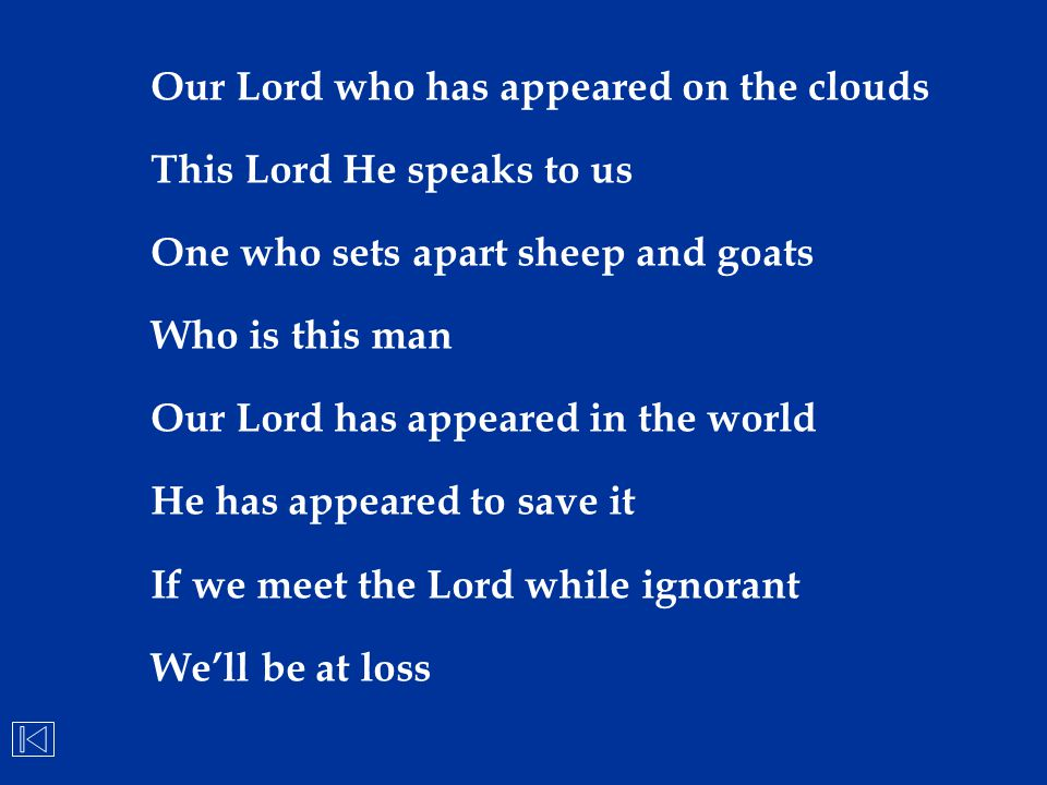 Our Lord who has appeared on the clouds