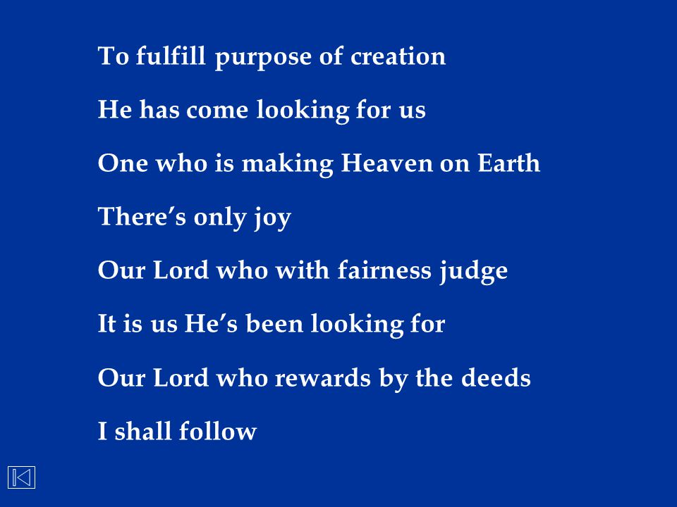 To fulfill purpose of creation