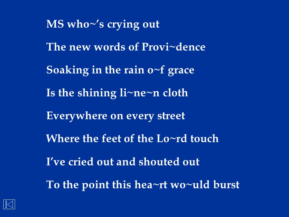 MS who~'s crying out The new words of Provi~dence. Soaking in the rain o~f grace. Is the shining li~ne~n cloth.