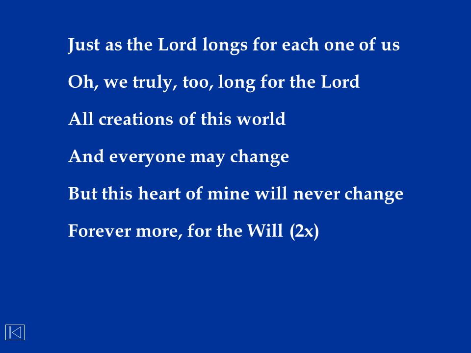 Just as the Lord longs for each one of us