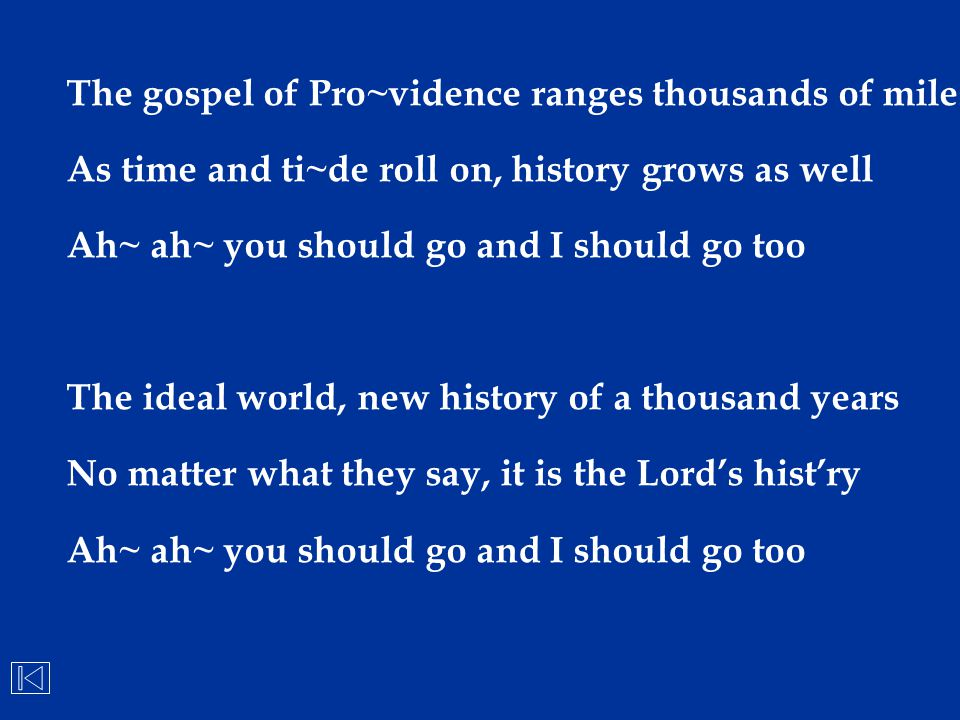 The gospel of Pro~vidence ranges thousands of miles