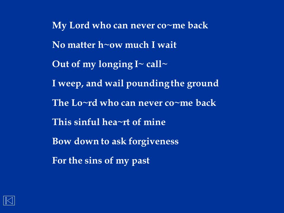 My Lord who can never co~me back