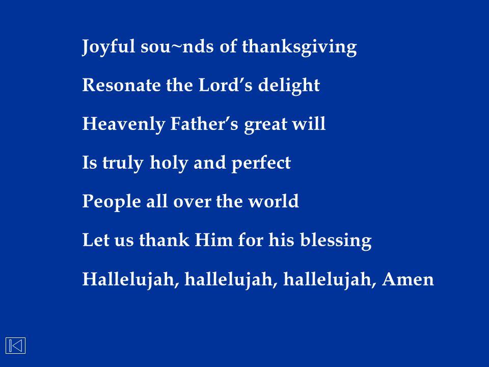 Joyful sou~nds of thanksgiving