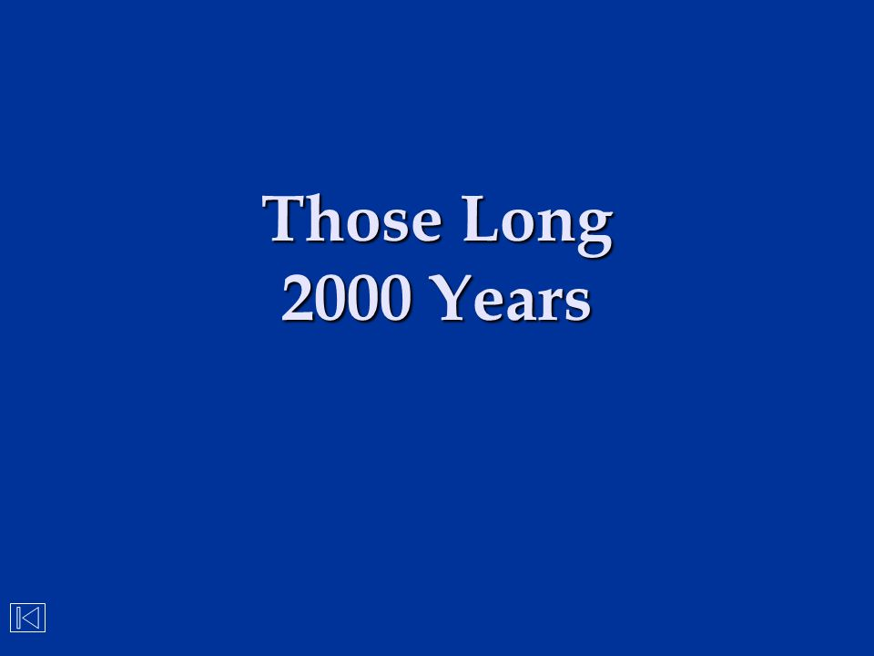 Those Long 2000 Years