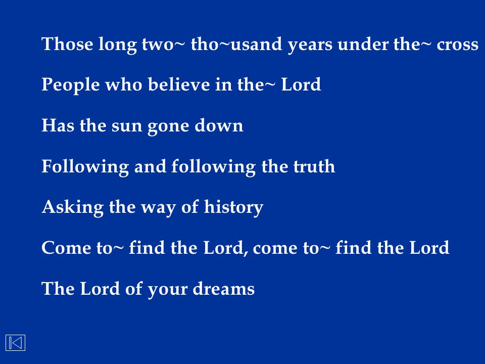 Those long two~ tho~usand years under the~ cross