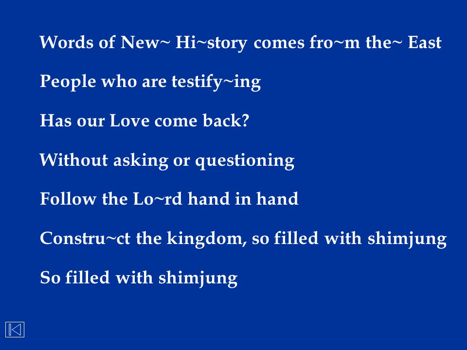 Words of New~ Hi~story comes fro~m the~ East