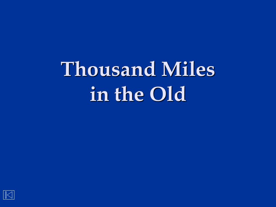 Thousand Miles in the Old