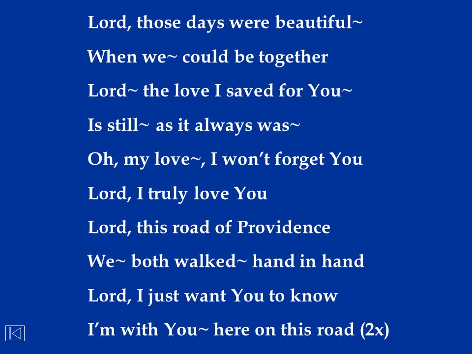 Lord, those days were beautiful~