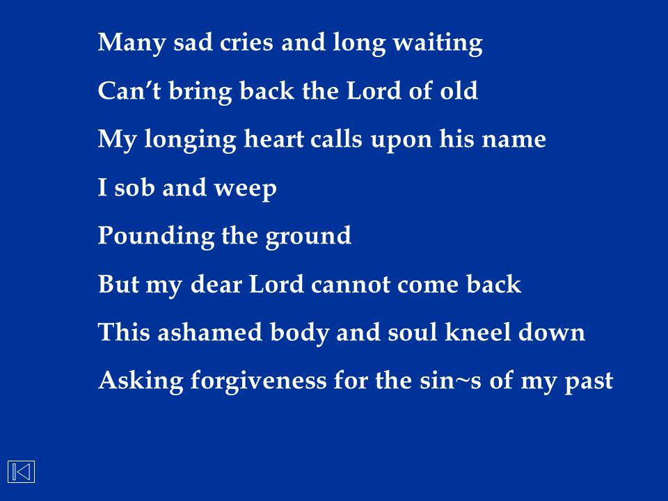 Many sad cries and long waiting