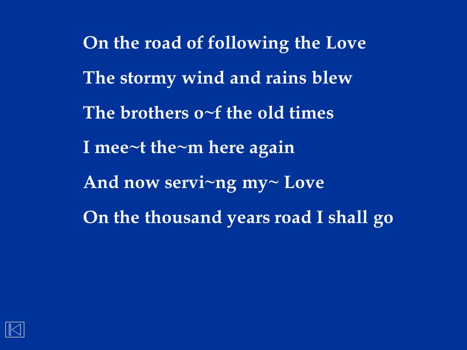 On the road of following the Love