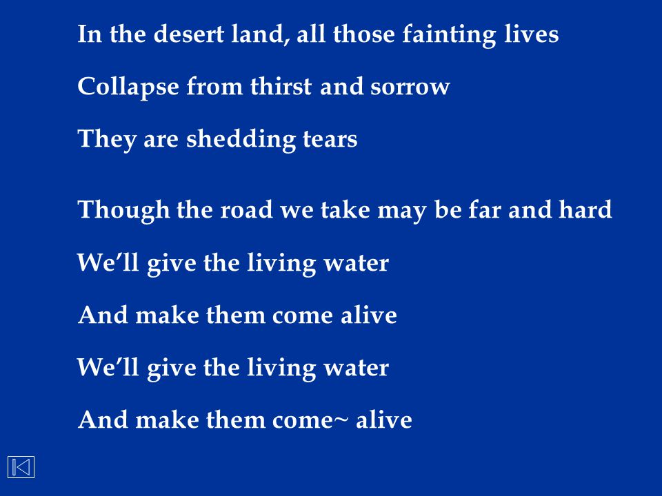 In the desert land, all those fainting lives