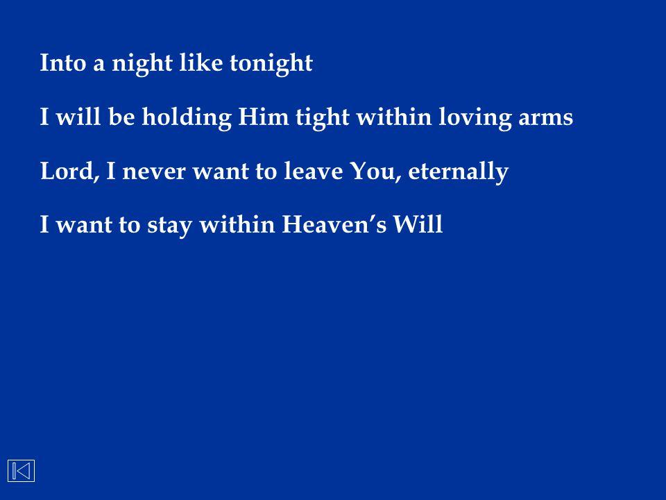 Into a night like tonight