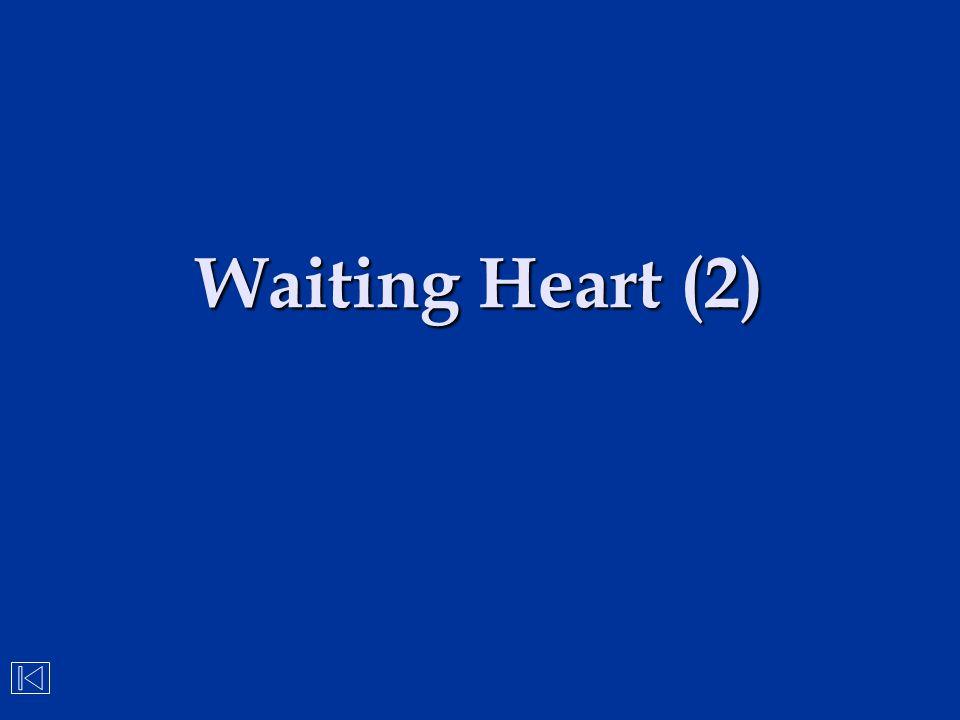 Waiting Heart (2)