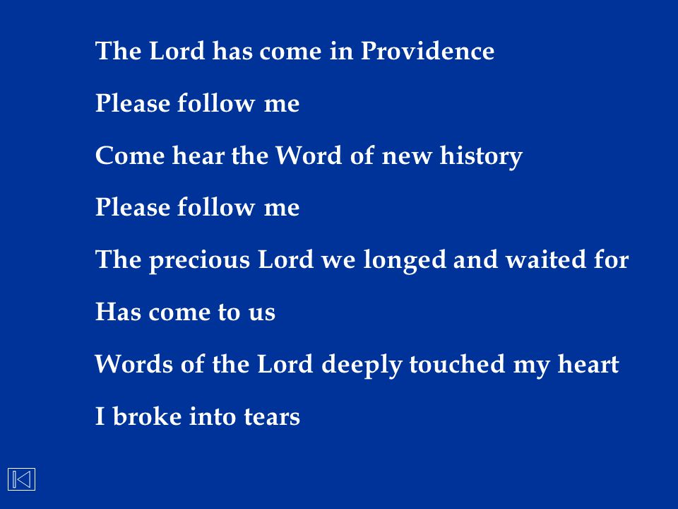 The Lord has come in Providence