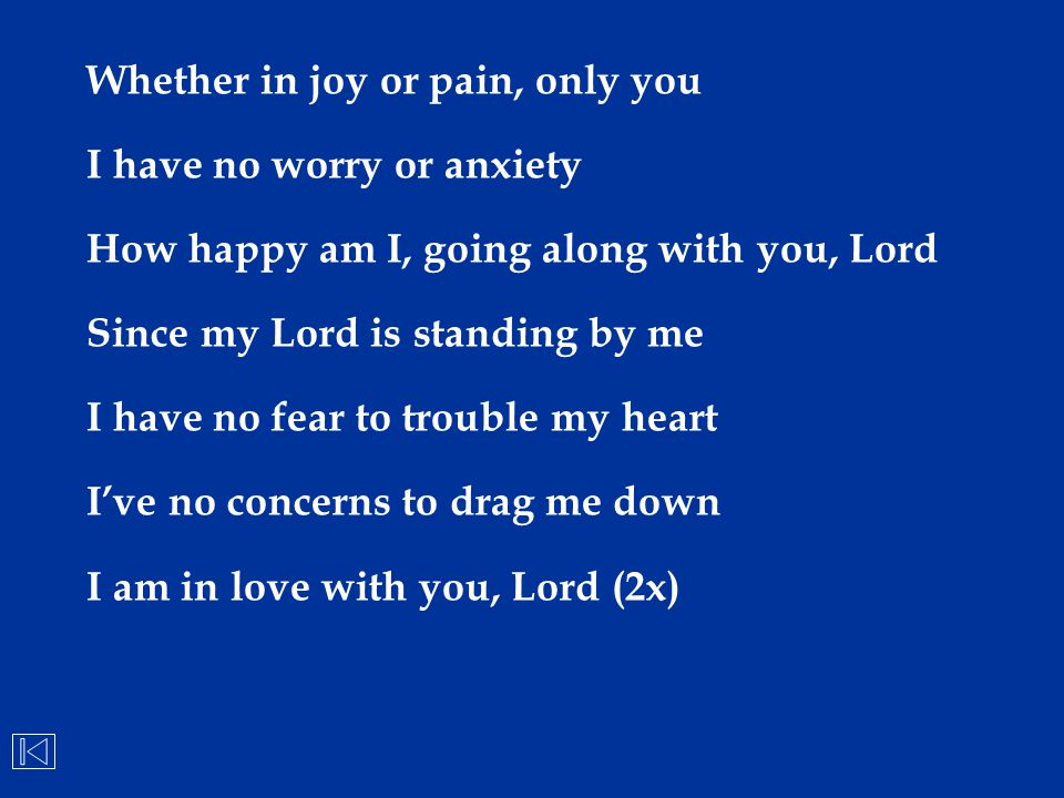 Whether in joy or pain, only you