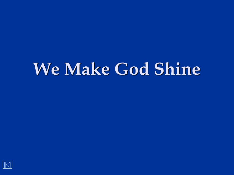 We Make God Shine
