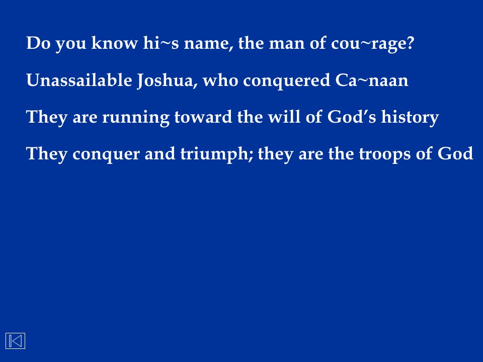 Do you know hi~s name, the man of cou~rage
