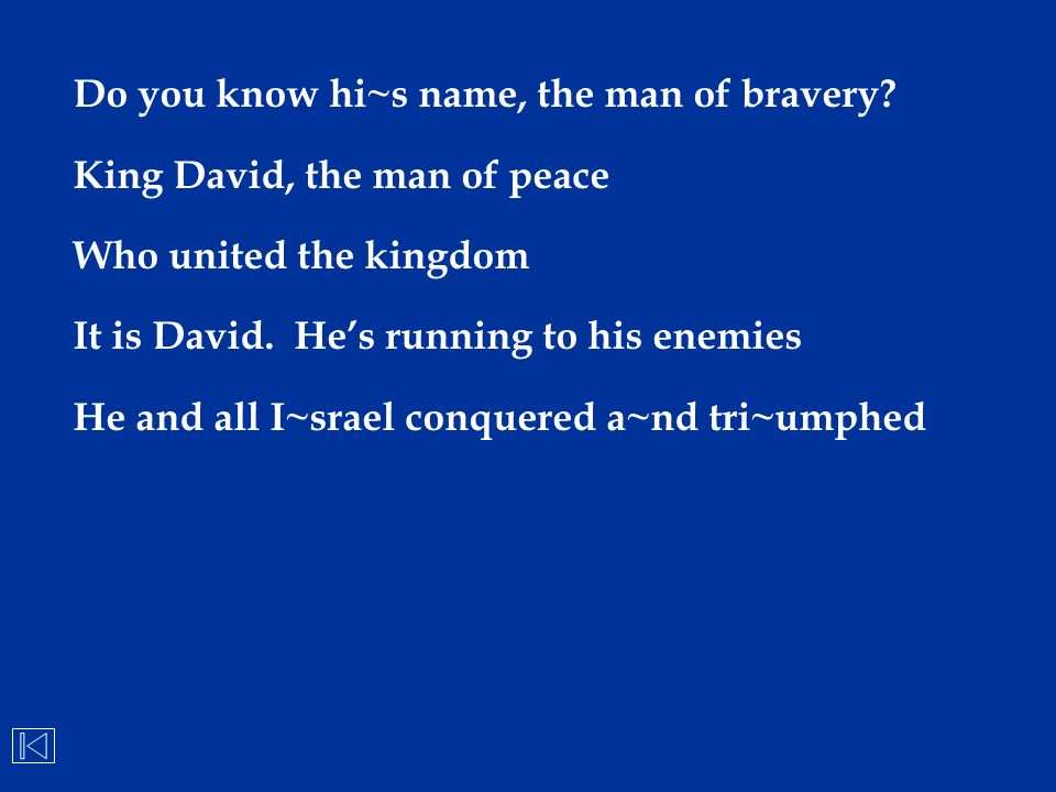 Do you know hi~s name, the man of bravery