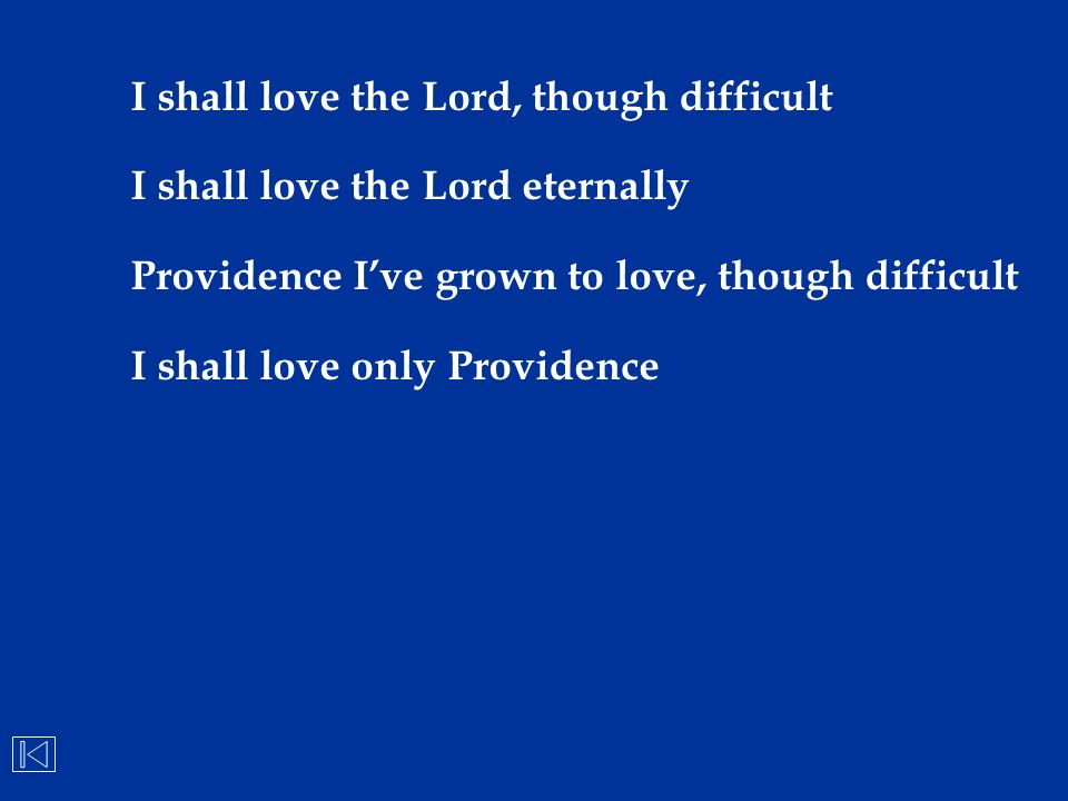 I shall love the Lord, though difficult