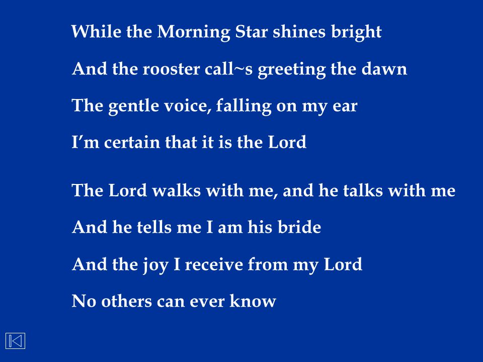 While the Morning Star shines bright