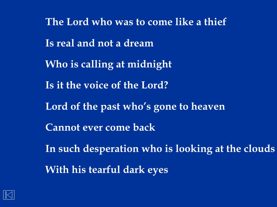 The Lord who was to come like a thief