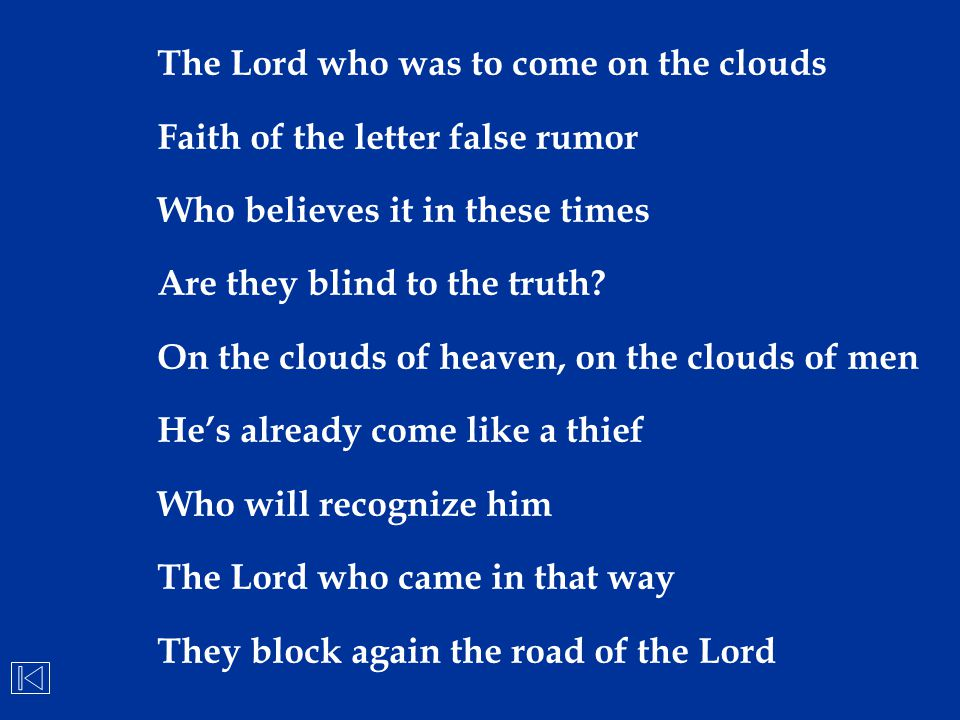 The Lord who was to come on the clouds