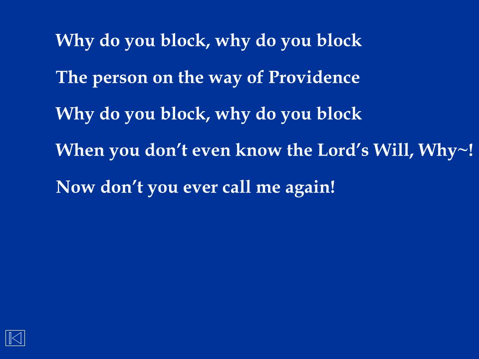 Why do you block, why do you block