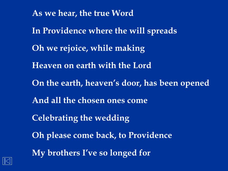 As we hear, the true Word In Providence where the will spreads. Oh we rejoice, while making. Heaven on earth with the Lord.
