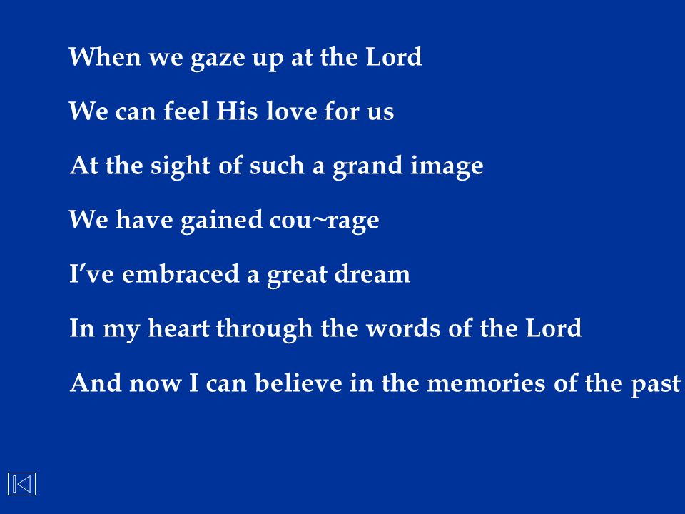When we gaze up at the Lord