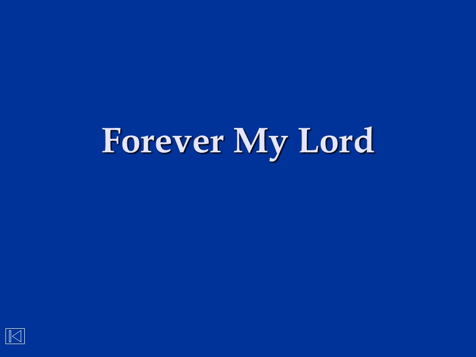 Forever My Lord