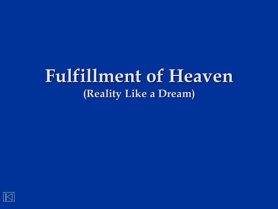 Fulfillment of Heaven (Reality Like a Dream)