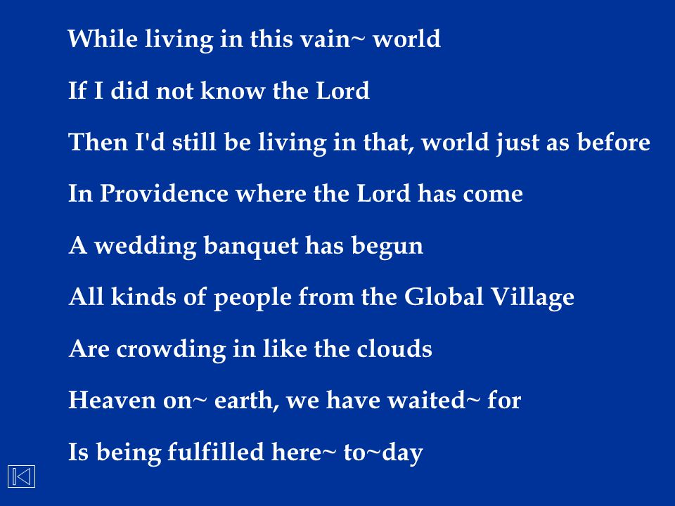 While living in this vain~ world