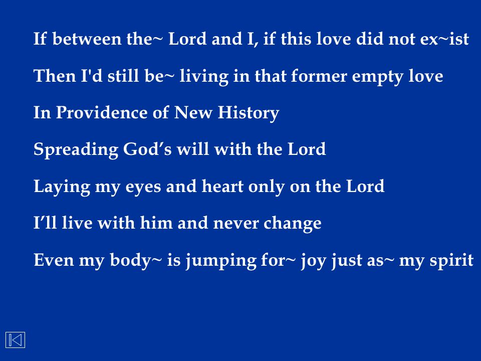 If between the~ Lord and I, if this love did not ex~ist