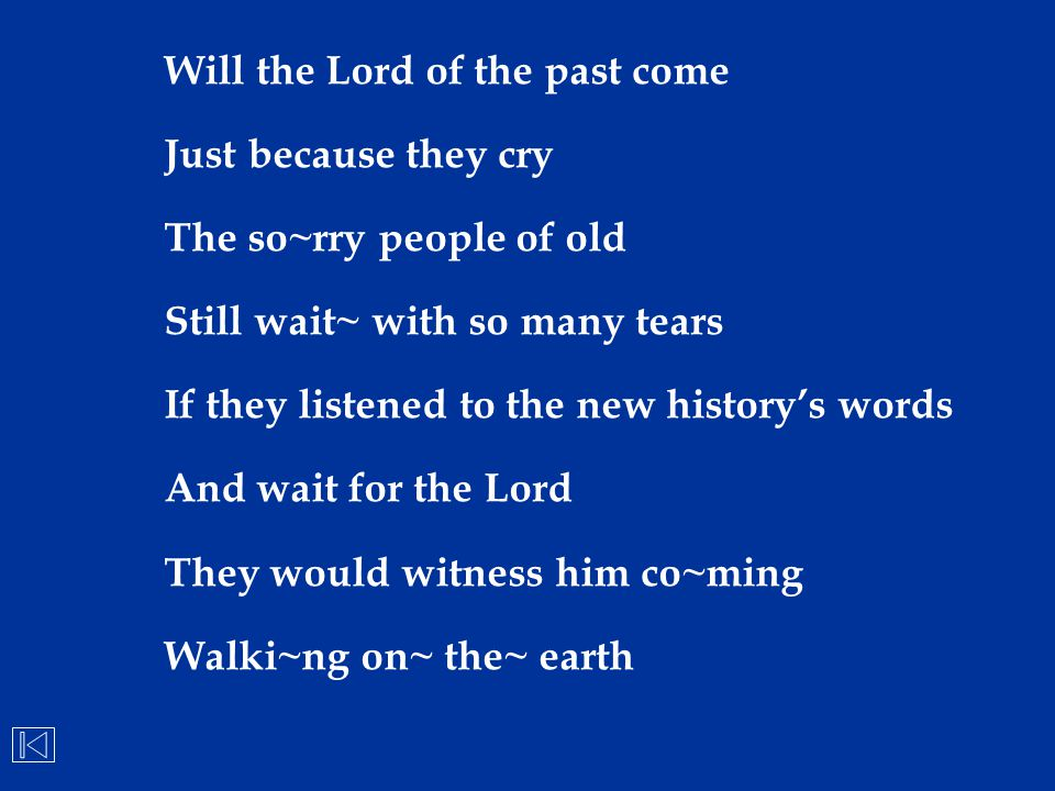 Will the Lord of the past come