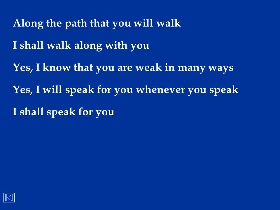 Along the path that you will walk