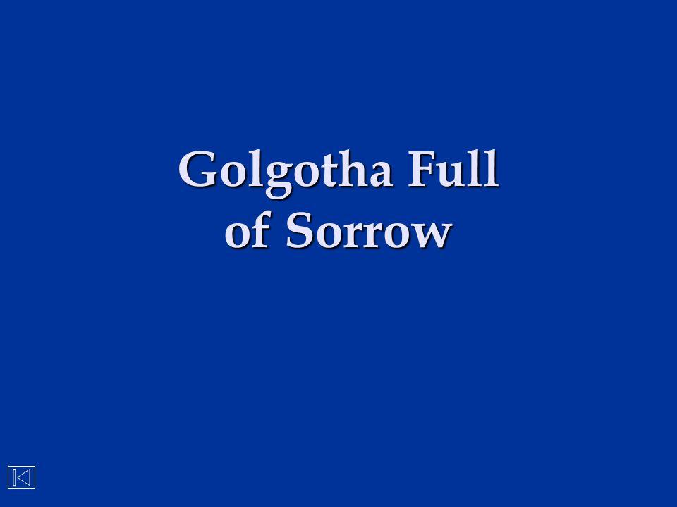 Golgotha Full of Sorrow