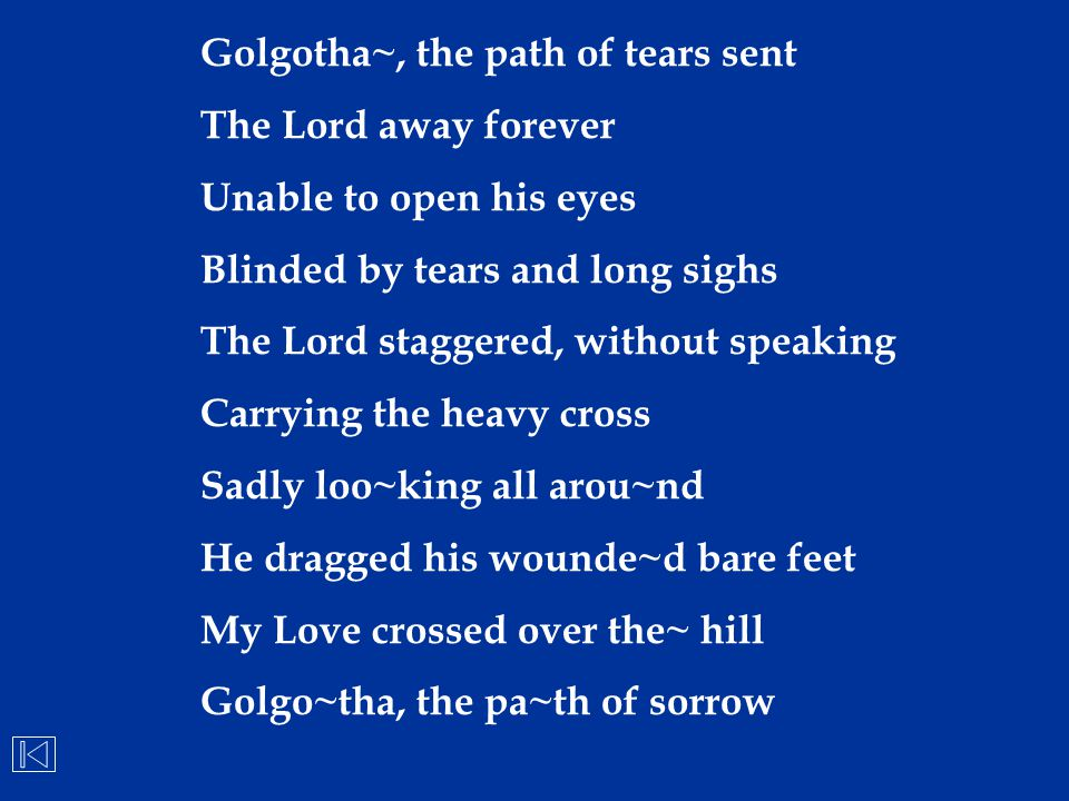 Golgotha~, the path of tears sent