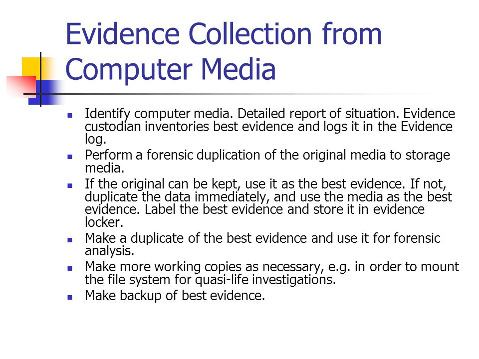 Evidence Collection from Computer Media