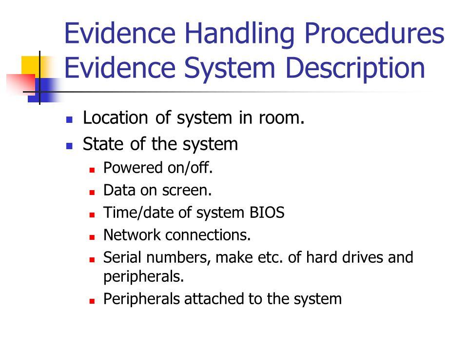 Evidence Handling Procedures Evidence System Description