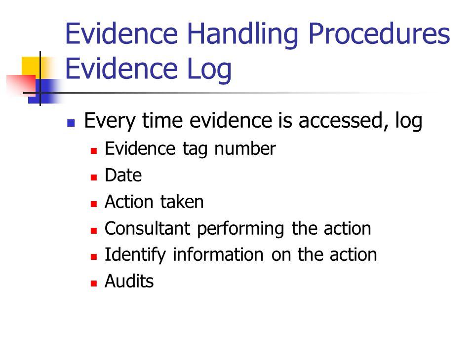 Evidence Handling Procedures Evidence Log