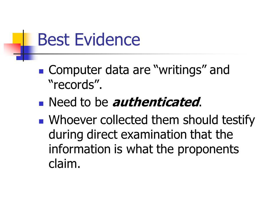 Best Evidence Computer data are writings and records .