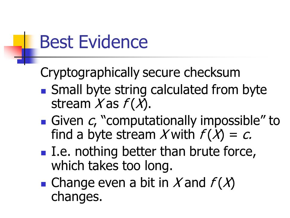 Best Evidence Cryptographically secure checksum