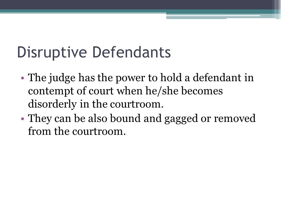 Disruptive Defendants