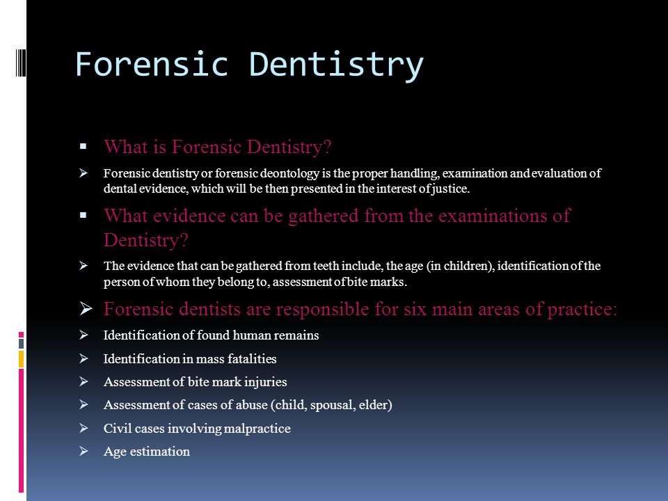 Forensic Dentistry What is Forensic Dentistry