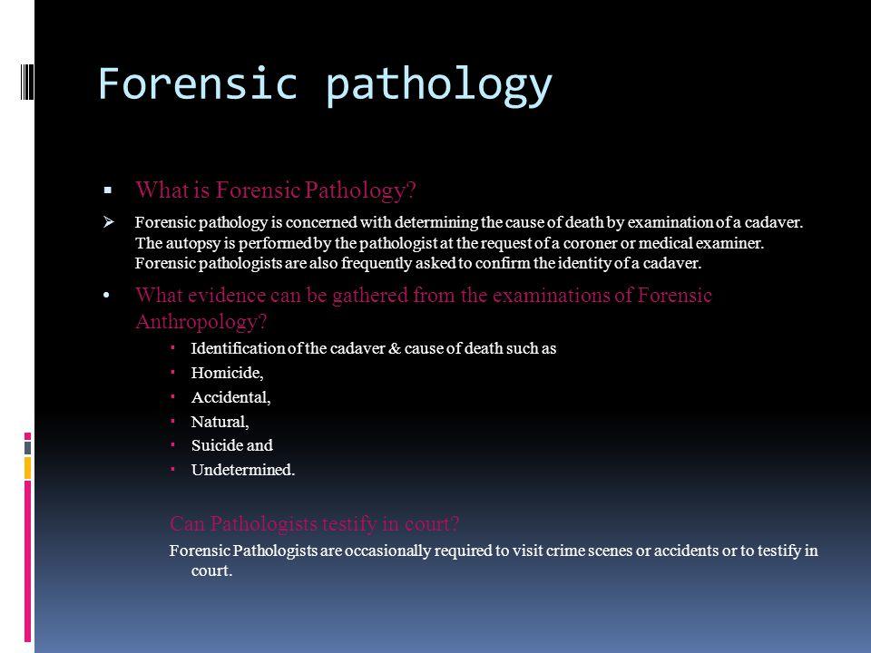 Forensic pathology What is Forensic Pathology