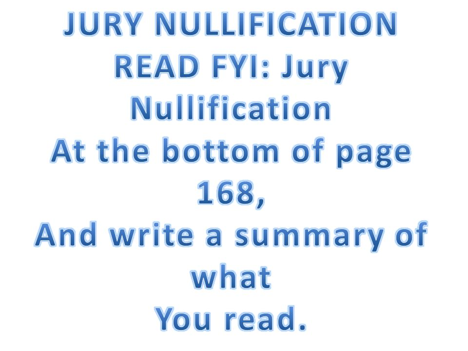 READ FYI: Jury Nullification And write a summary of what