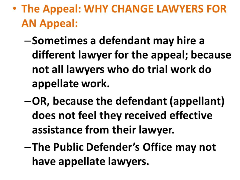 The Appeal: WHY CHANGE LAWYERS FOR AN Appeal: